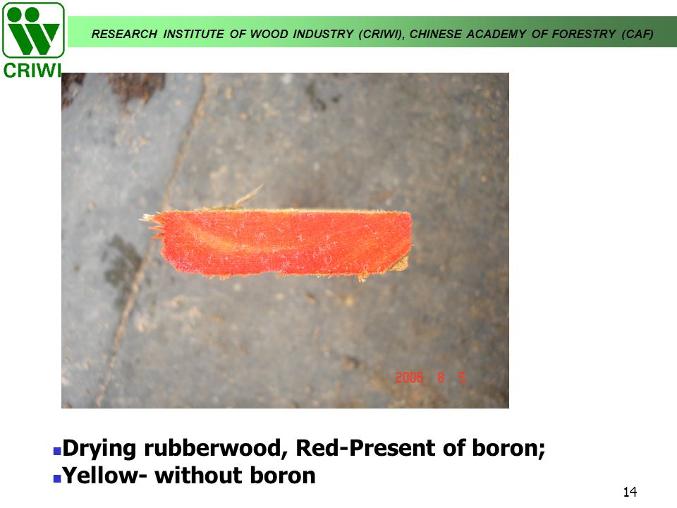 Drying rubberwood, Red-Present of boron;