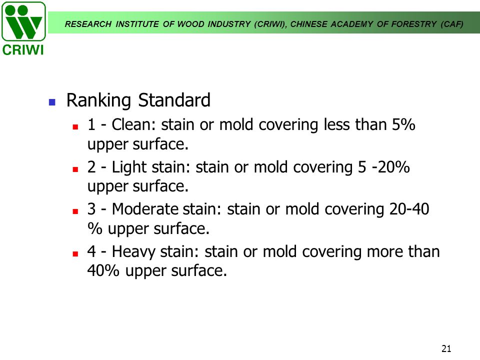 Ranking Standard 1 - Clean: stain or mold covering less than 5% upper surface. 2 - Light stain: stain or mold covering 5 -20% upper surface.