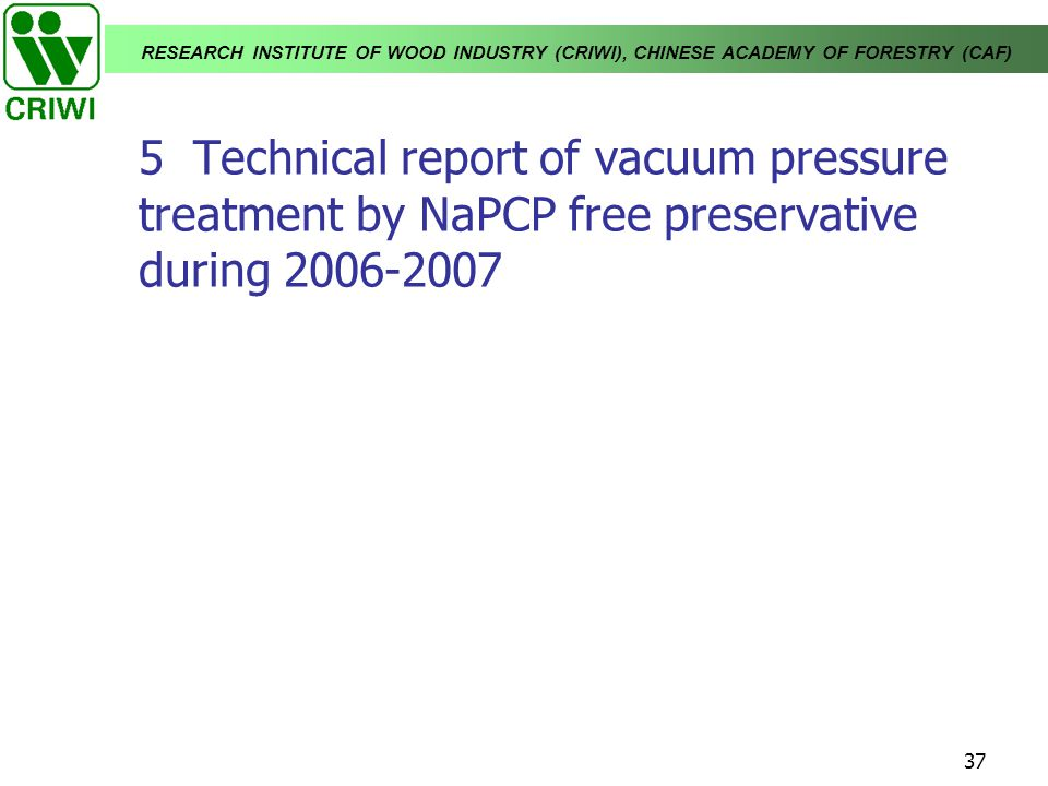 5 Technical report of vacuum pressure treatment by NaPCP free preservative during 2006-2007