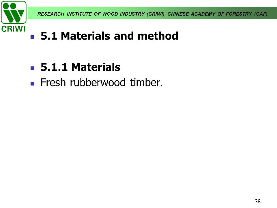 5.1 Materials and method Materials Fresh rubberwood timber.