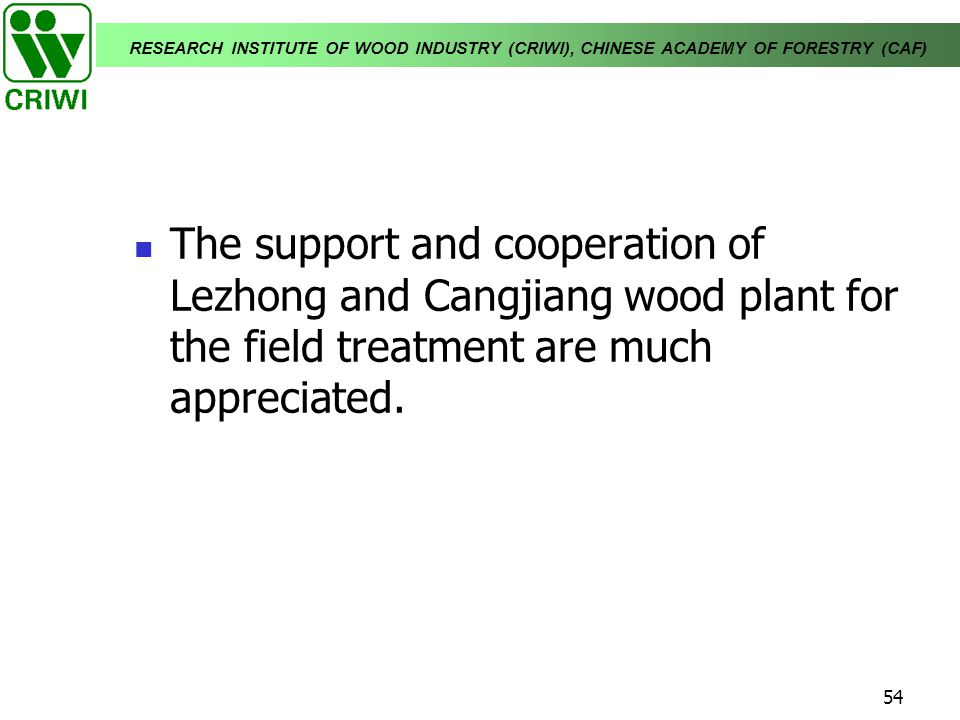The support and cooperation of Lezhong and Cangjiang wood plant for the field treatment are much appreciated.