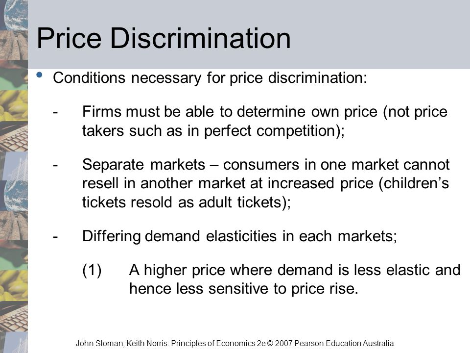 Price Discrimination Conditions necessary for price discrimination: