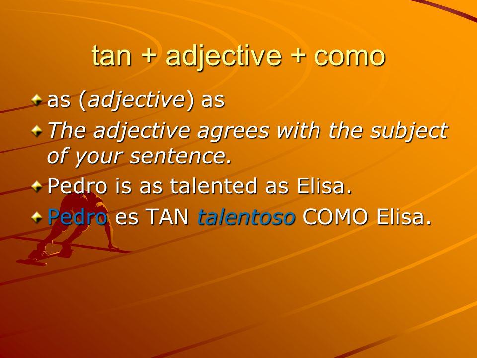tan + adjective + como as (adjective) as