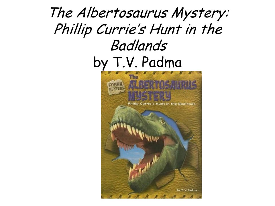 The Albertosaurus Mystery: Phillip Currie's Hunt in the Badlands