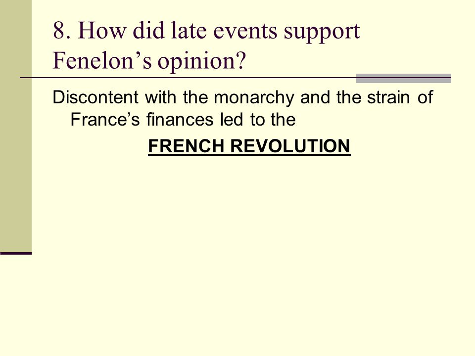 8. How did late events support Fenelon's opinion