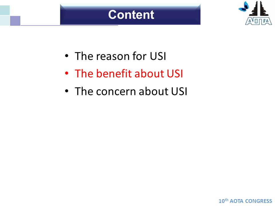 Content The reason for USI The benefit about USI The concern about USI