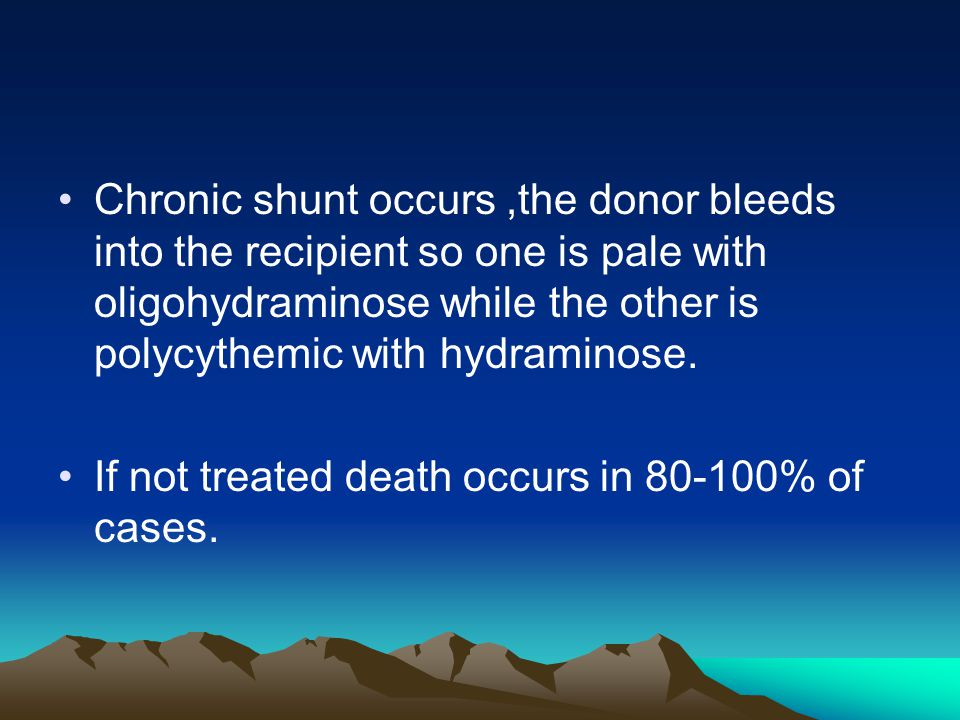 Chronic shunt occurs ,the donor bleeds into the recipient so one is pale with oligohydraminose while the other is polycythemic with hydraminose.