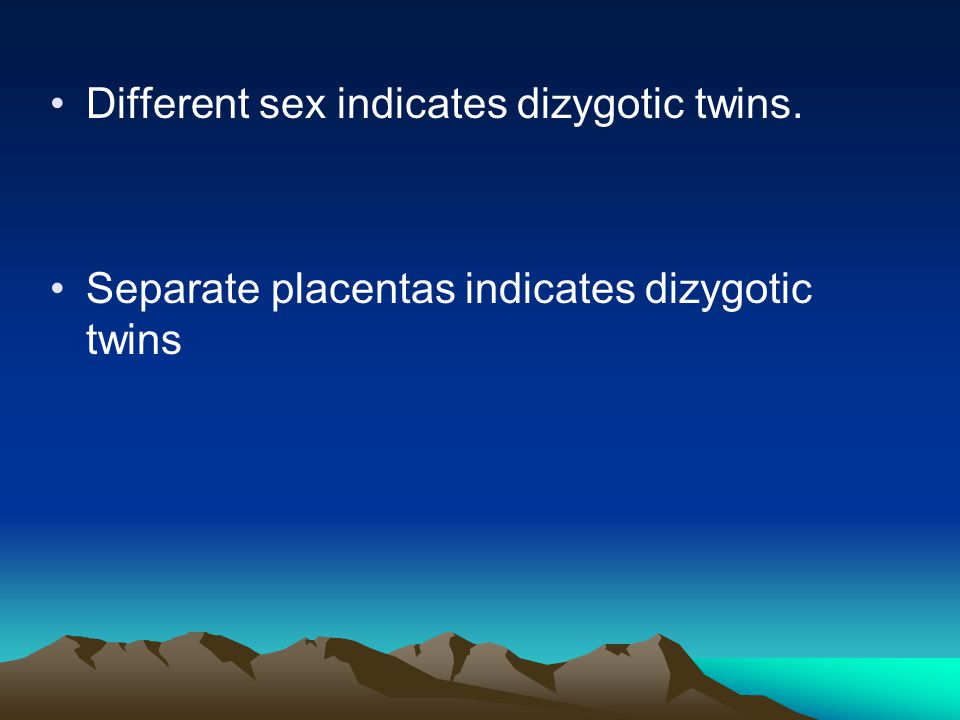 Different sex indicates dizygotic twins.