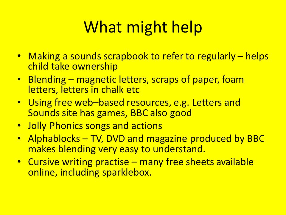 What might help Making a sounds scrapbook to refer to regularly – helps child take ownership.