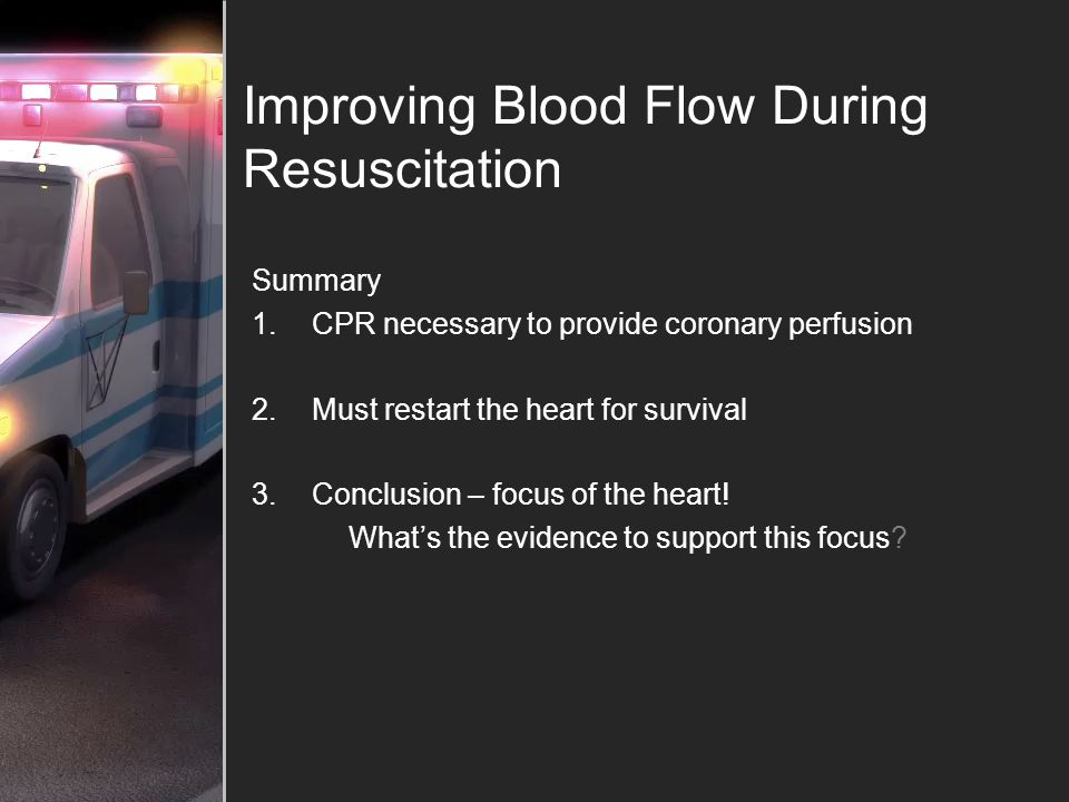 Improving Blood Flow During Resuscitation