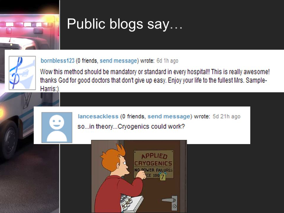 Public blogs say…