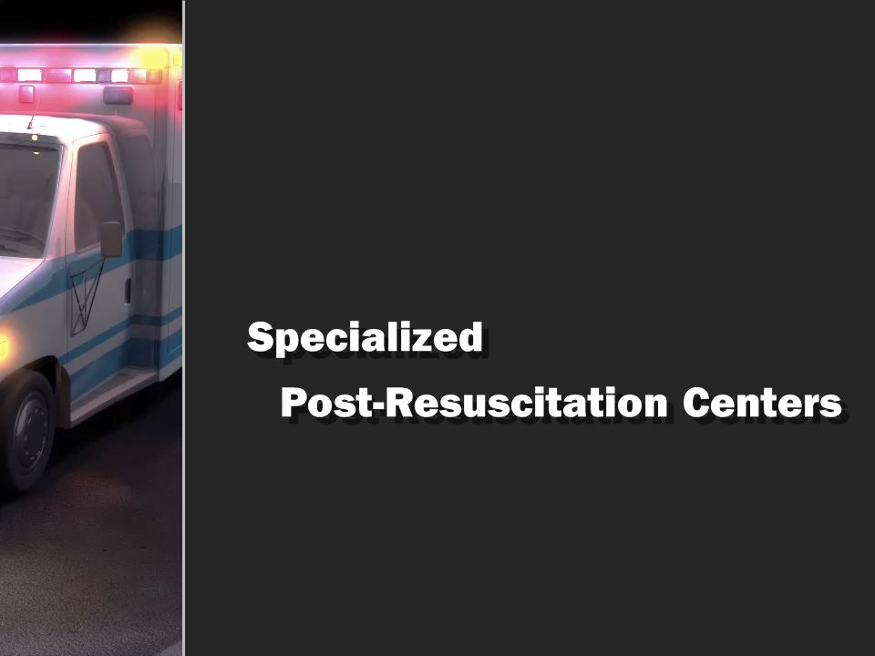 Specialized Post-Resuscitation Centers