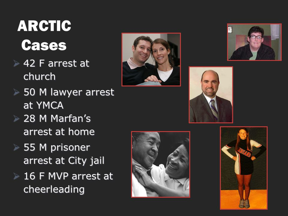 ARCTIC Cases 42 F arrest at church 50 M lawyer arrest at YMCA