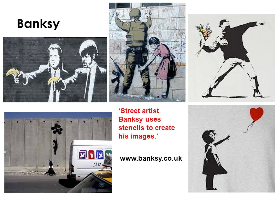 Banksy 'Street artist Banksy uses stencils to create his images.'