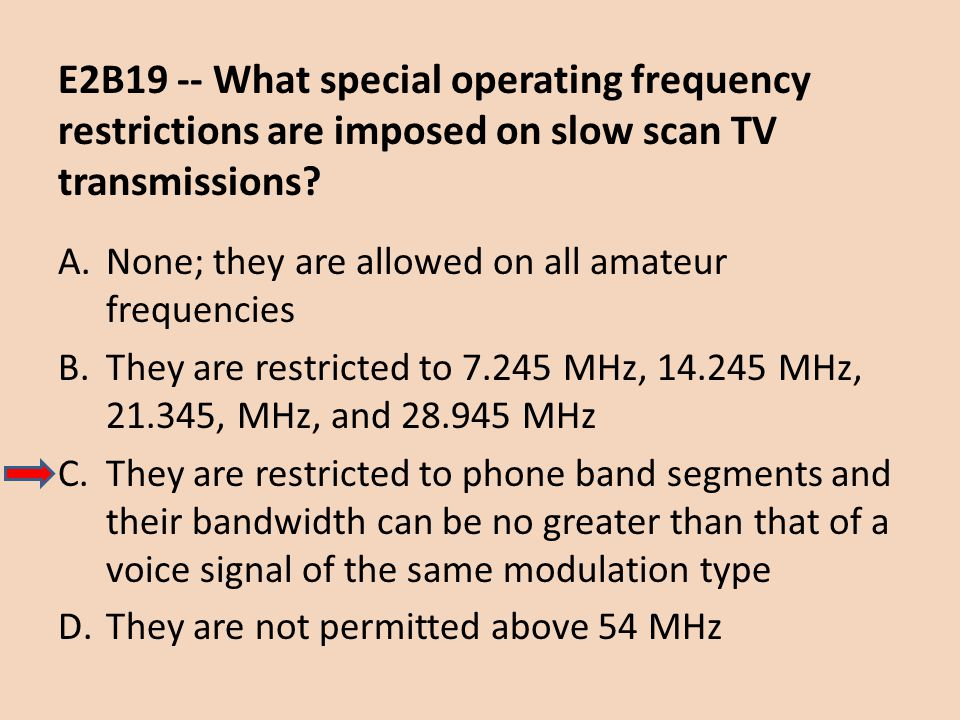 E2B19 -- What special operating frequency restrictions are imposed on slow scan TV transmissions
