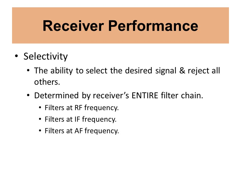 Receiver Performance Selectivity