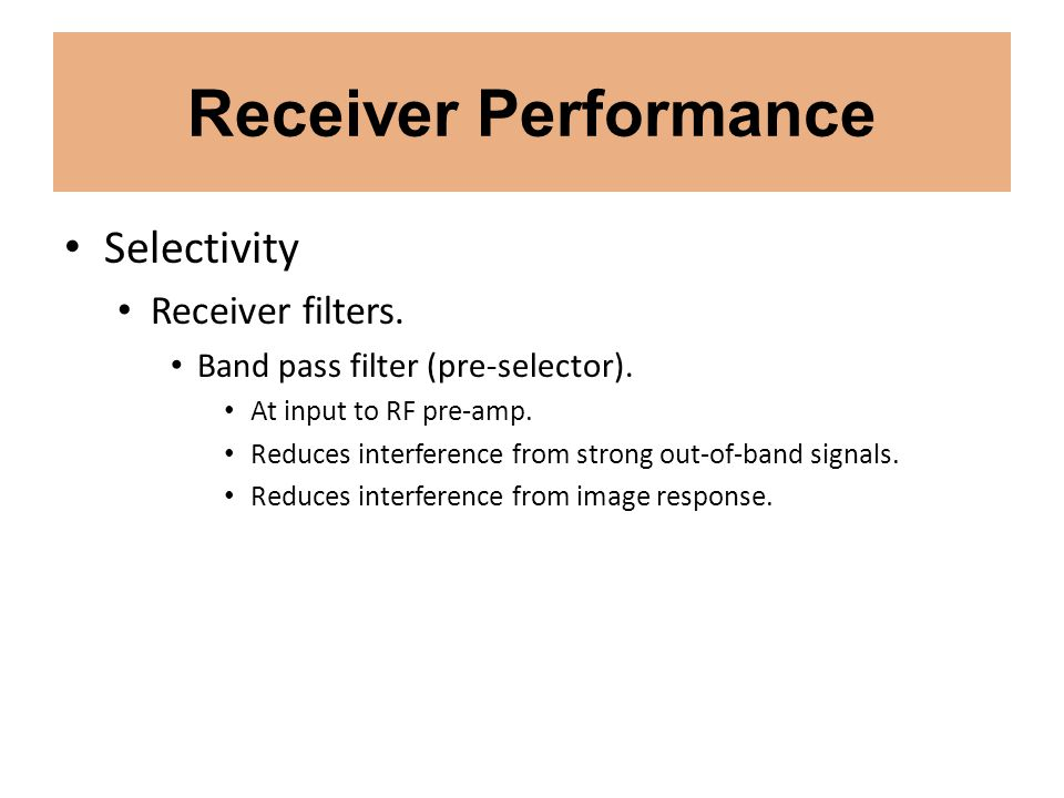 Receiver Performance Selectivity Receiver filters.