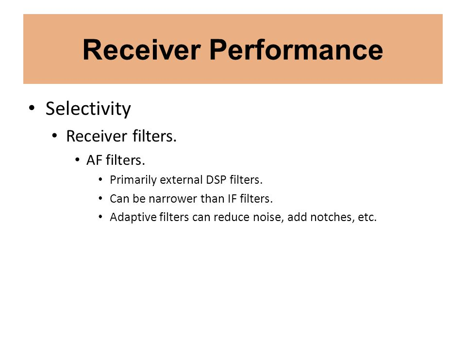 Receiver Performance Selectivity Receiver filters. AF filters.