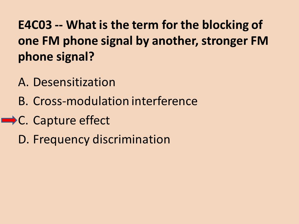 E4C03 -- What is the term for the blocking of one FM phone signal by another, stronger FM phone signal