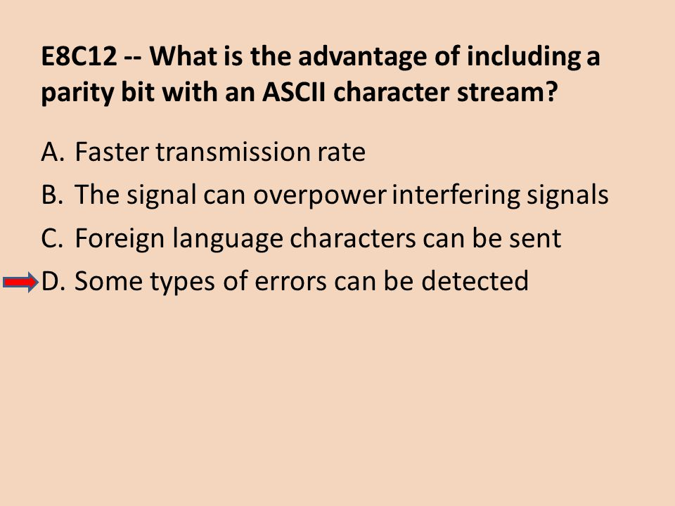 E8C12 -- What is the advantage of including a parity bit with an ASCII character stream