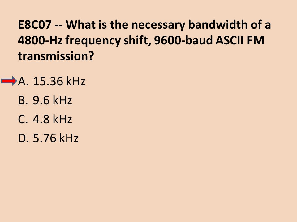 E8C07 -- What is the necessary bandwidth of a 4800-Hz frequency shift, 9600-baud ASCII FM transmission