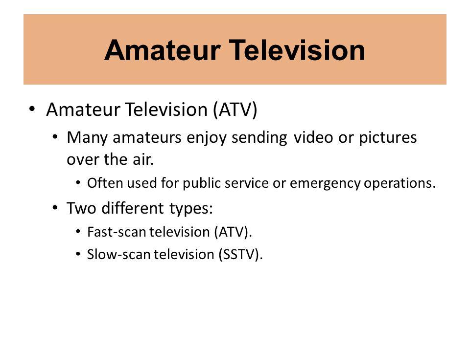 Amateur Television Amateur Television (ATV)