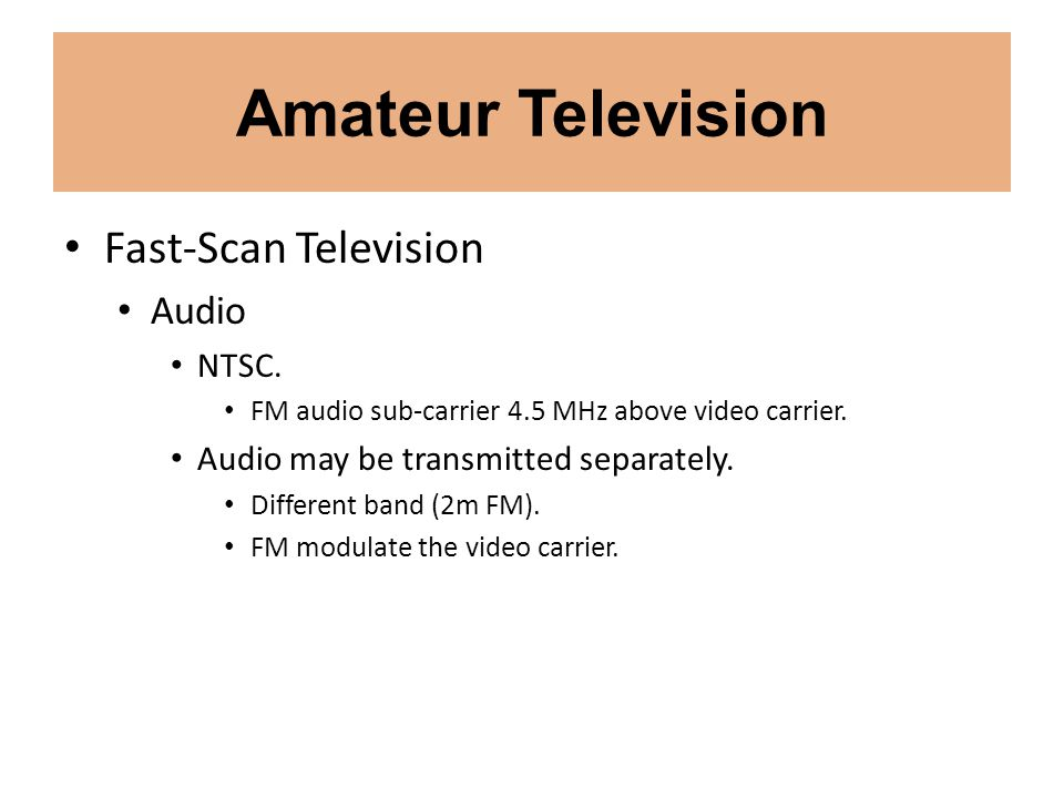 Amateur Television Fast-Scan Television Audio NTSC.