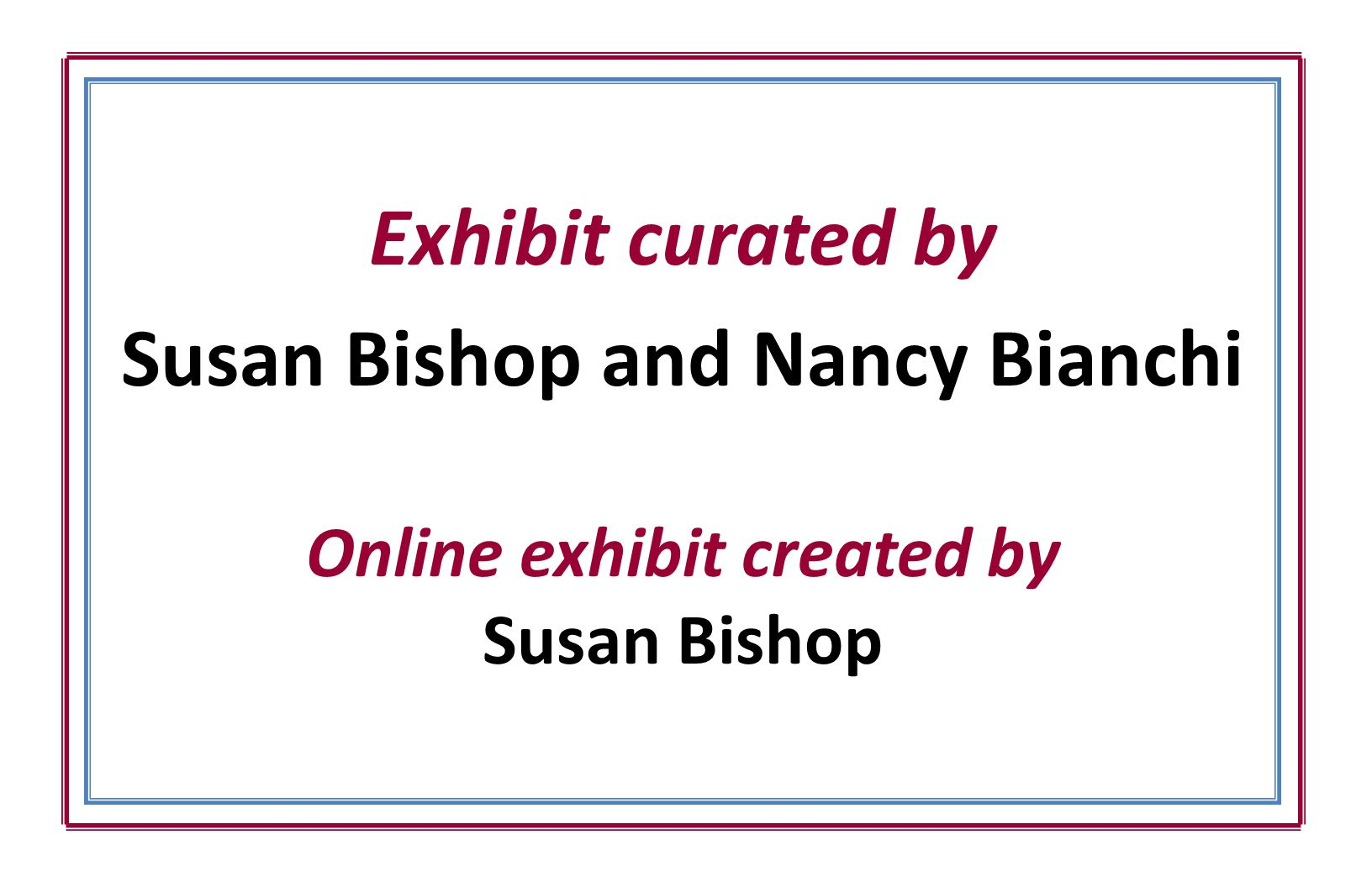 Susan Bishop and Nancy Bianchi Online exhibit created by