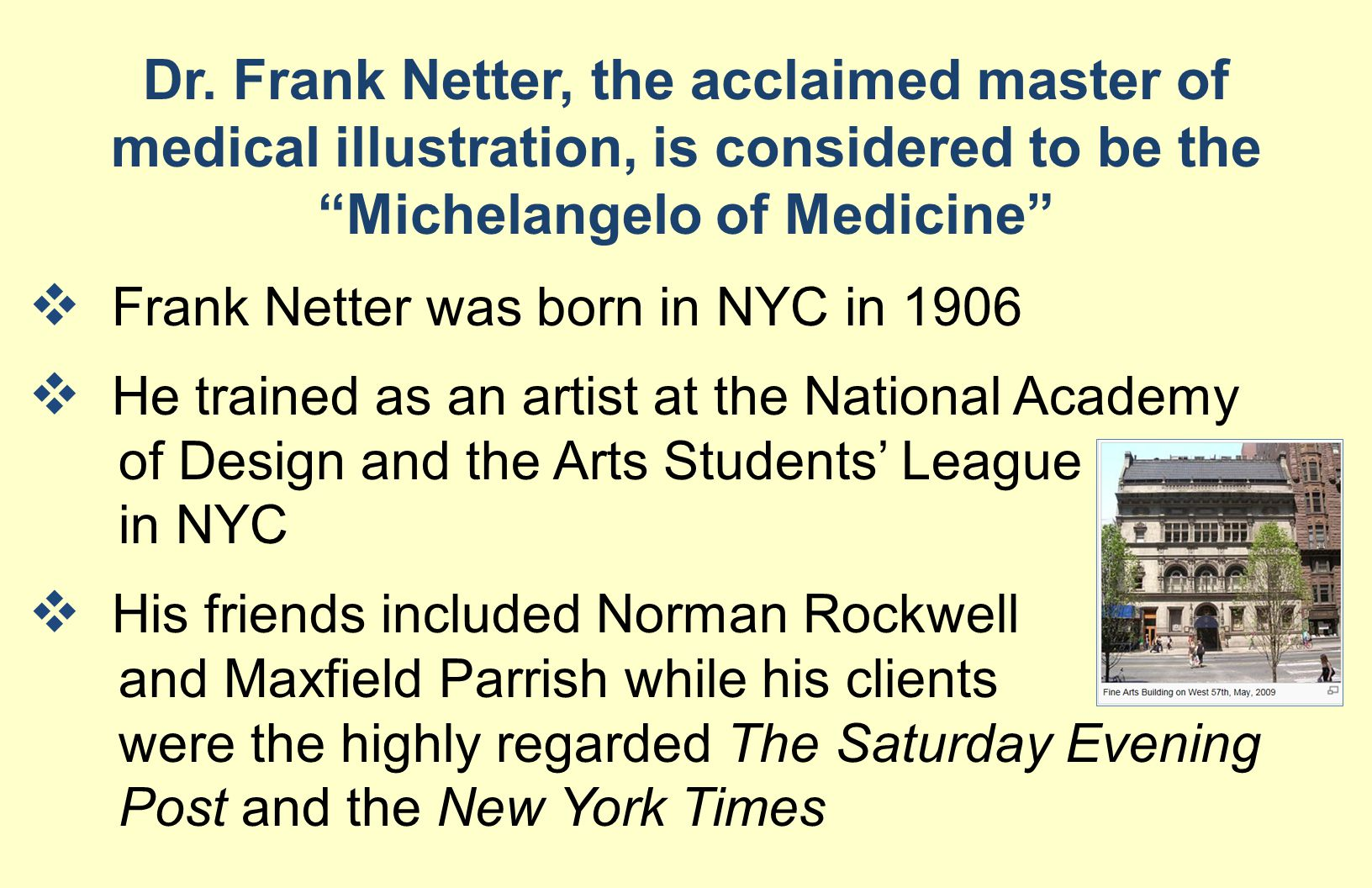 Dr. Frank Netter, the acclaimed master of