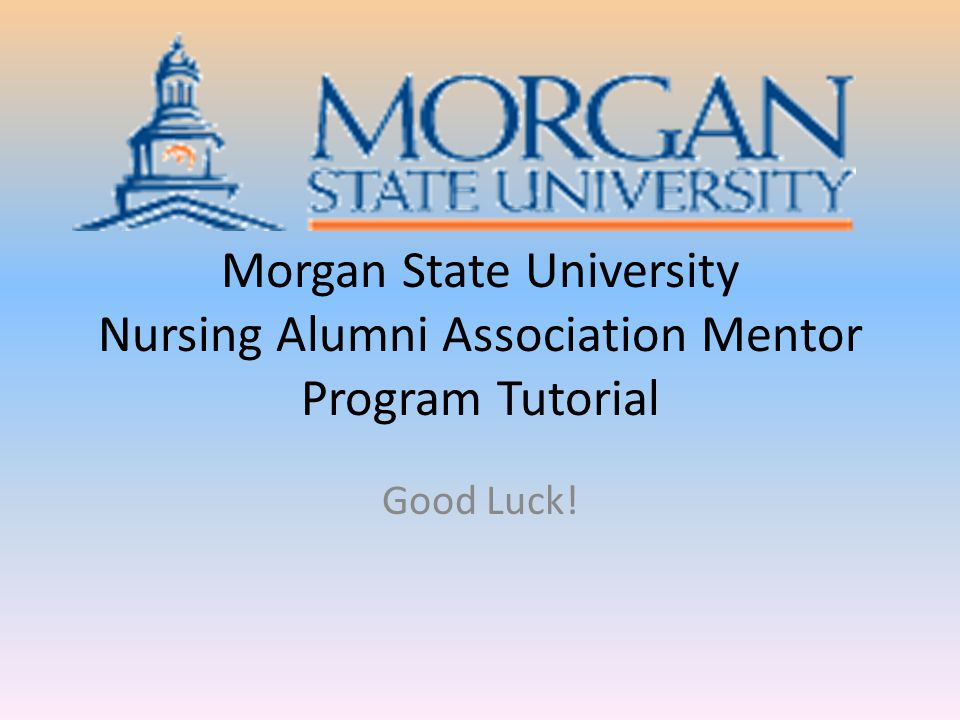 Morgan State University Nursing Alumni Association Mentor Program Tutorial