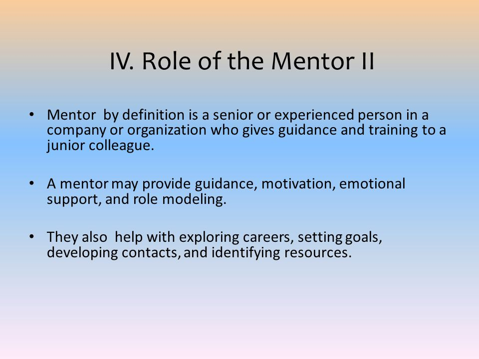 IV. Role of the Mentor II