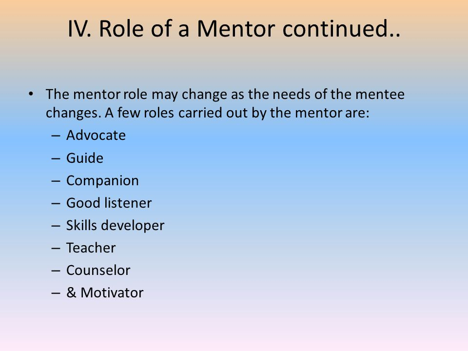 IV. Role of a Mentor continued..