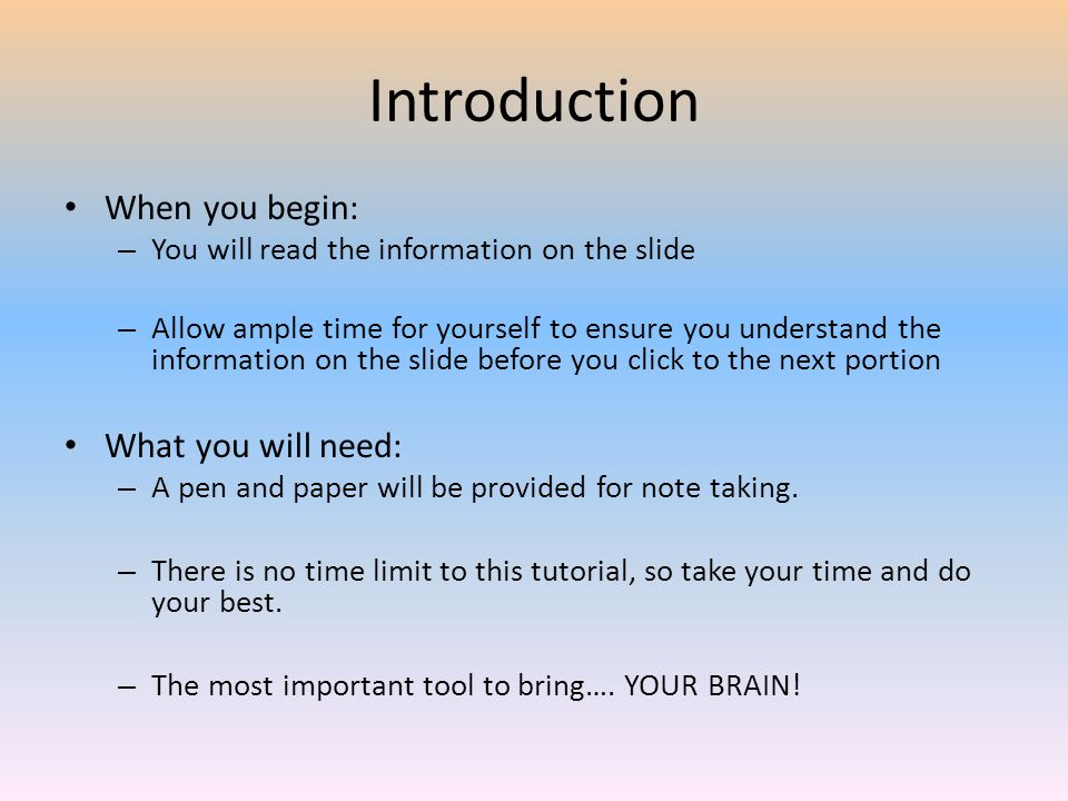 Introduction When you begin: What you will need: