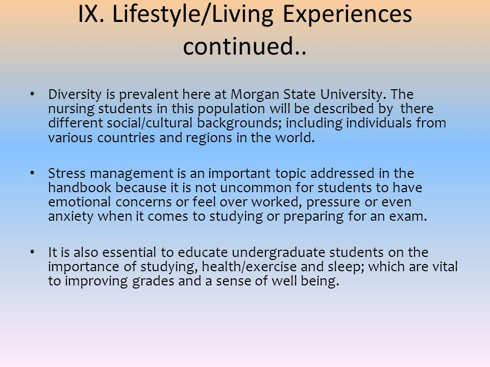 IX. Lifestyle/Living Experiences continued..