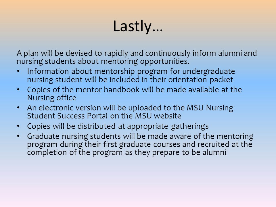 Lastly… A plan will be devised to rapidly and continuously inform alumni and nursing students about mentoring opportunities.