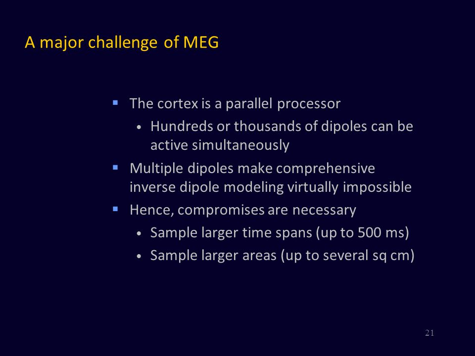 A major challenge of MEG