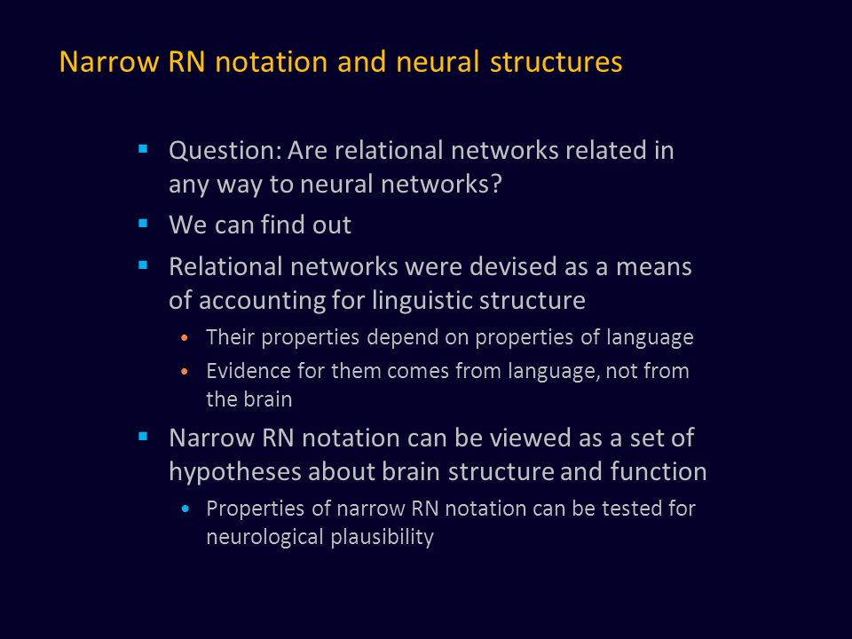 Narrow RN notation and neural structures