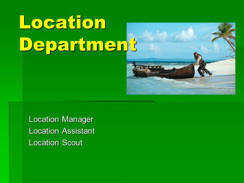 Location Manager Location Assistant Location Scout