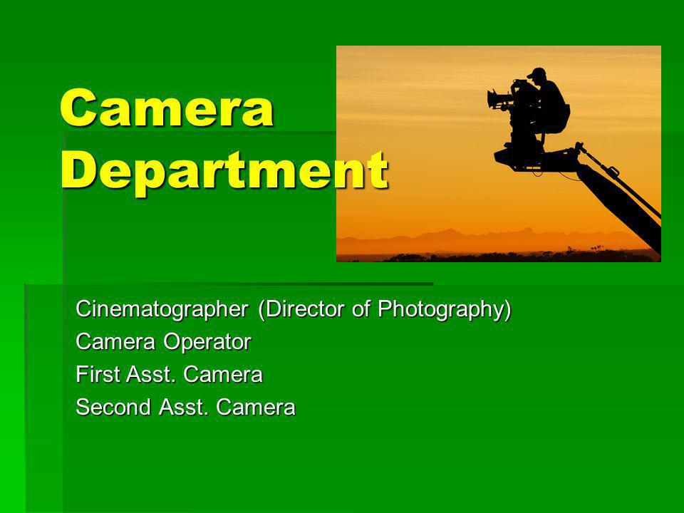 Camera Department Cinematographer (Director of Photography)
