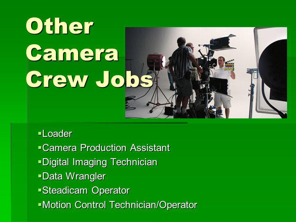 Other Camera Crew Jobs Loader Camera Production Assistant