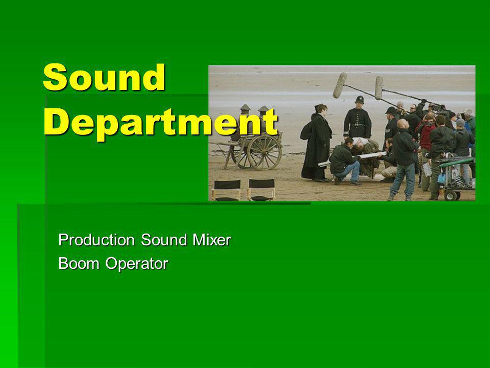 Production Sound Mixer Boom Operator