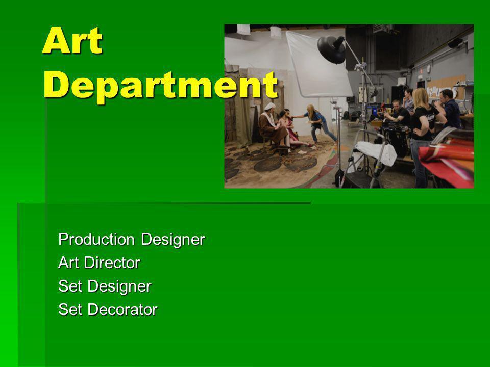 Production Designer Art Director Set Designer Set Decorator
