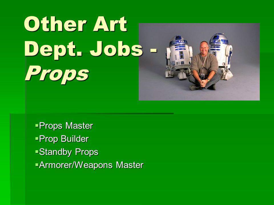 Other Art Dept. Jobs - Props