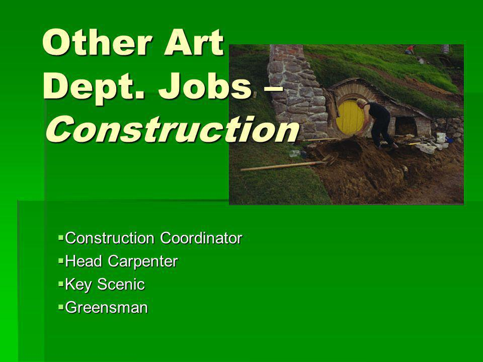 Other Art Dept. Jobs – Construction
