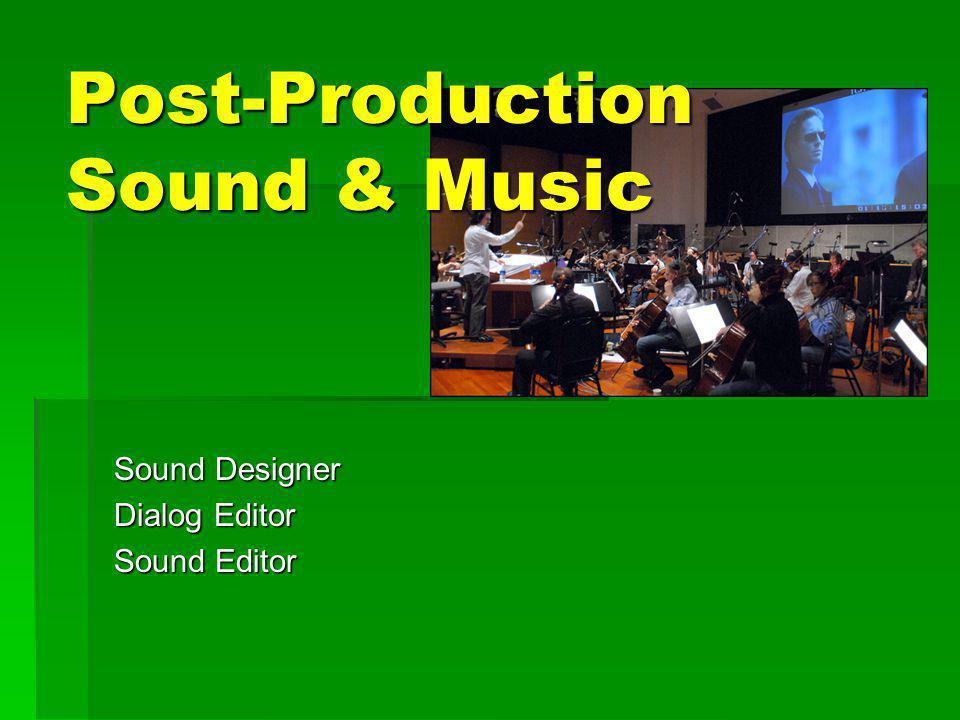 Post-Production Sound & Music