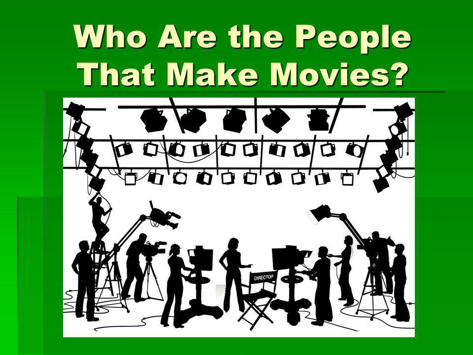 Who Are the People That Make Movies