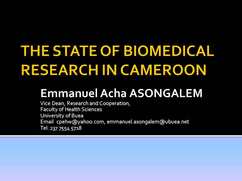 THE STATE OF BIOMEDICAL RESEARCH IN CAMEROON