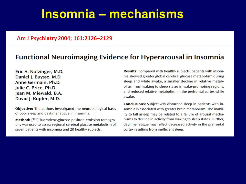 Insomnia – mechanisms Am J Psychiatry 2004; 161:2126–2129