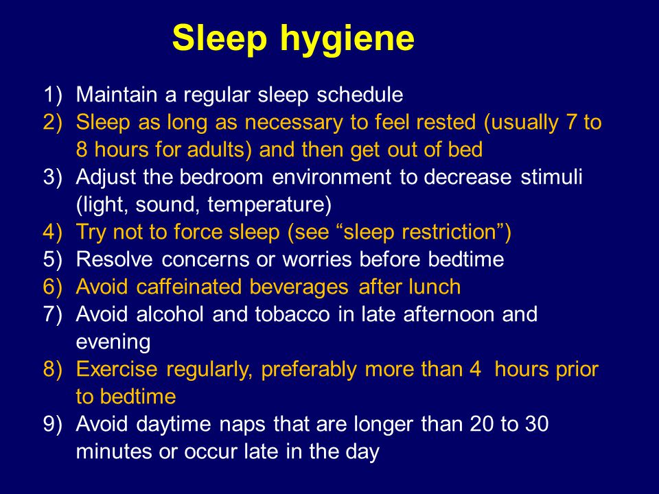 Sleep hygiene Maintain a regular sleep schedule