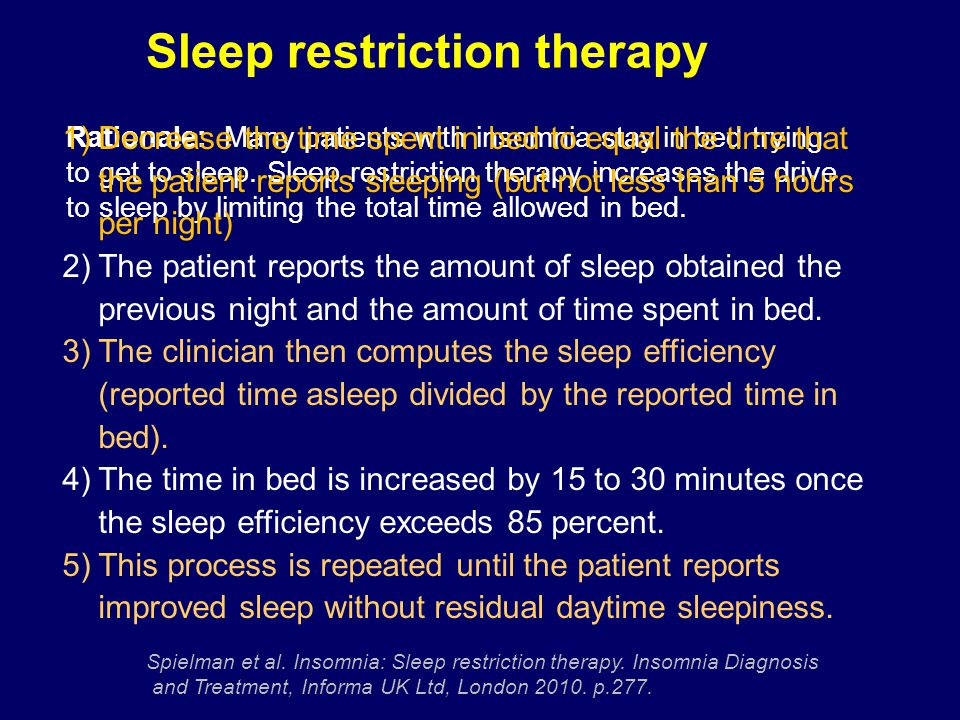 Sleep restriction therapy
